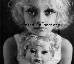 fucked up society